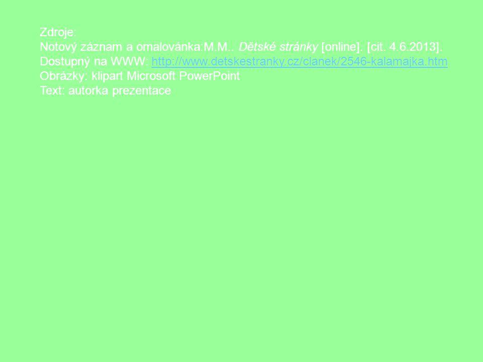 Zdroje: Notový záznam a omalovánka:M.M.. Dětské stránky [online]. [cit. 4.6.2013].